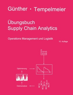 Übungsbuch Supply Chain Analytics von Günther,  Hans-Otto, Tempelmeier,  Horst