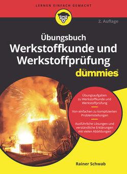 Übungsbuch Werkstoffkunde und Werkstoffprüfung für Dummies von Schwab,  Rainer