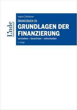 Übungsbuch zu Grundlagen der Finanzierung von Angerer,  Martin, Nettekoven,  Michaela