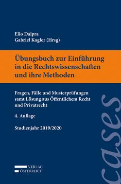 Übungsbuch zur Einführung in die Rechtswissenschaften und ihre Methoden von Dalpra,  Elio, Kogler,  Gabriel