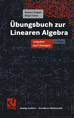 Übungsbuch zur Linearen Algebra von Griese,  Birgit, Stoppel,  Hannes
