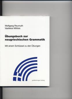 Übungsbuch zur neugriechischen Grammatik von Reumuth,  Wolfgang, Vasileios,  Militsis