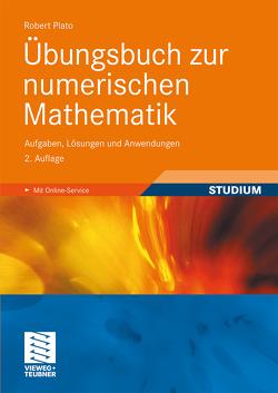 Übungsbuch zur numerischen Mathematik von Plato,  Robert