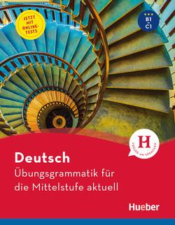 Übungsgrammatik für die Mittelstufe aktuell von Hering,  Axel, Matussek,  Magdalena, Perlmann-Balme,  Michaela