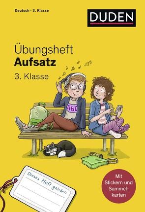 Übungsheft – Aufsatz 3.Klasse von Leuchtenberg,  Stefan, Mertens,  Susanne