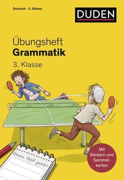 Übungsheft – Grammatik 3.Klasse von Geipel,  Maria, Leuchtenberg,  Stefan