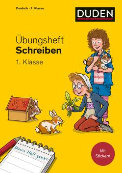 Übungsheft – Schreiben 1. Klasse von Leuchtenberg,  Stefan, Mertens,  Susanne
