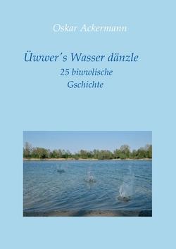 Üwwer's Wasser dänzle von Ackermann,  Oskar