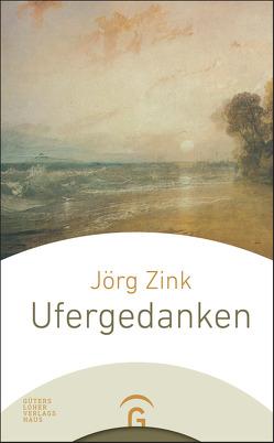 Ufergedanken von Zink,  Jörg