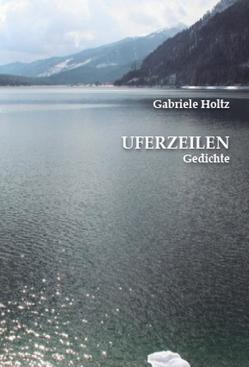 Uferzeilen von Holtz,  Gabriele