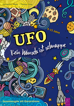 UFO – Musical von Haag,  Thomas, Meyer,  Gerhard A.