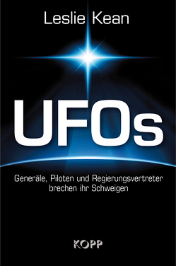 UFOs – Generäle, Piloten und Regierungsvertreter brechen ihr Schweigen von Kean,  Leslie