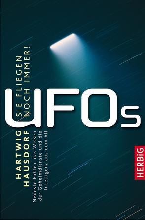 UFOs- Sie fliegen noch immer von Hausdorf,  Hartwig