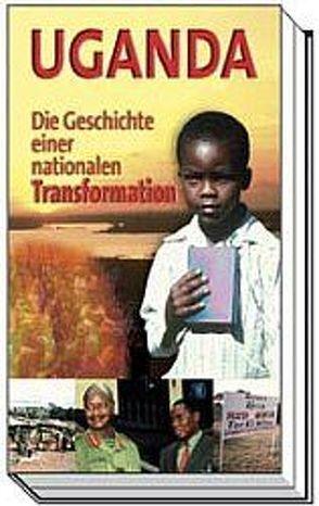 Uganda – Die Geschichte einer nationalen Transformation