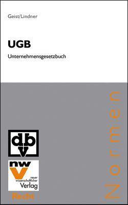 UGB Unternehmensgesetzbuch idF HaRÄG 2005 von Geist,  Reinhard, Lindner,  Karin