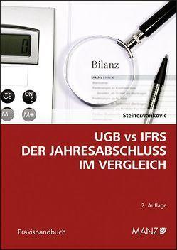 UGB vs IFRS Der Jahresabschluss im Vergleich von Jankovic,  Aleksandar, Steiner,  Christian