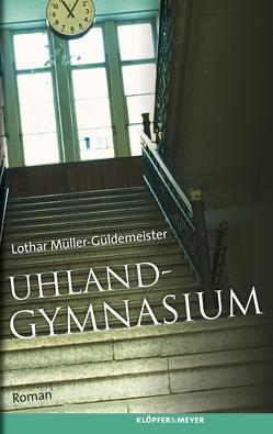 Uhlandgymnasium von Müller-Güldemeister,  Lothar