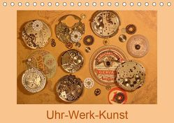 Uhr-Werk-Kunst (Tischkalender 2019 DIN A5 quer) von Ola Feix,  Eva