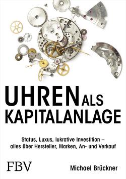 Uhren als Kapitalanlage von Brueckner,  Michael