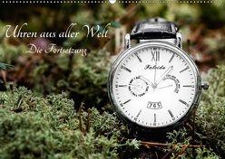Uhren aus aller Welt – Die Fortsetzung (Wandkalender 2018 DIN A2 quer) von Rosin,  Dirk