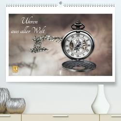 Uhren aus aller Welt (Premium, hochwertiger DIN A2 Wandkalender 2021, Kunstdruck in Hochglanz) von Rosin,  Dirk