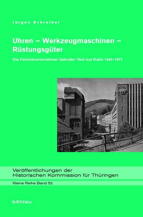 Uhren – Werkzeugmaschinen – Rüstungsgüter von Schreiber,  Jürgen
