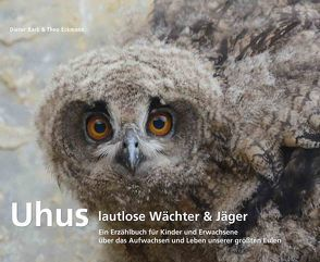 Uhus – lautlose Wächter & Jäger von Bark,  Dieter, Eckmann,  Theo