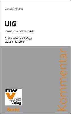 UIG – Umweltinformationsgesetz von Ennöckl,  Daniel, Maitz,  Karl-Maria