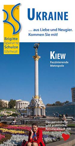 Ukraine … aus Liebe und Neugier. von Schulze,  Brigitte