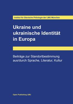 Ukraine und ukrainische Identität in Europa von Novikova,  Olena, Pronkevyč,  Oleksandr, Rudnyc'kyj,  Leonid, Schweier,  Ulrich