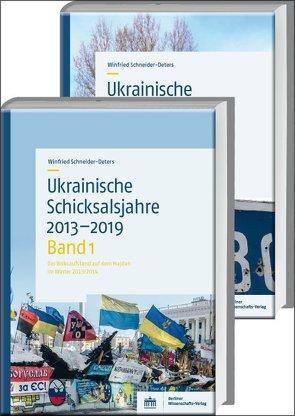 Ukrainische Schicksalsjahre 2013–2019 in 2 Bänden von Schneider-Deters,  Winfried