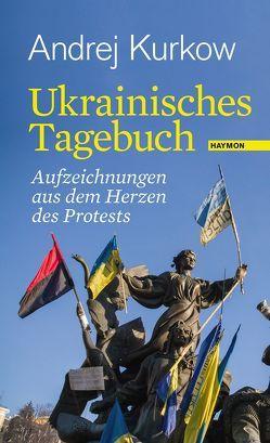 Ukrainisches Tagebuch von Kurkow,  Andrej