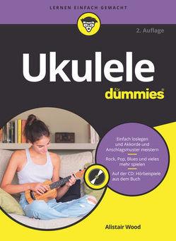 Ukulele für Dummies von Fehn,  Oliver, Wood,  Alistair