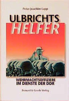 Ulbrichts Helfer von Lapp,  Peter J
