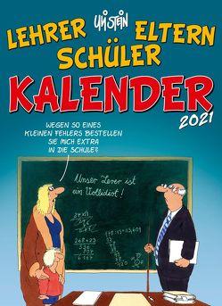 Uli Stein – Lehrer Eltern Schüler Kalender 2021: Monatskalender für die Wand von Stein,  Uli