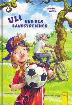 Uli und der Landstreicher von Bayer,  Robert, Wellner,  Monika