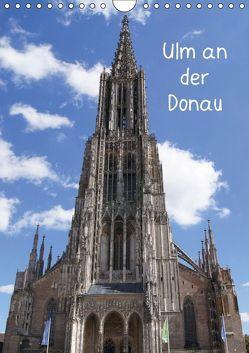Ulm an der Donau (Wandkalender 2019 DIN A4 hoch)