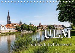 Ulm einfach liebenswert (Tischkalender 2019 DIN A5 quer) von Baumert,  Frank