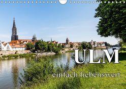 Ulm einfach liebenswert (Wandkalender 2019 DIN A4 quer) von Baumert,  Frank