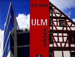 Ulm erleben von Hehn,  Ilse