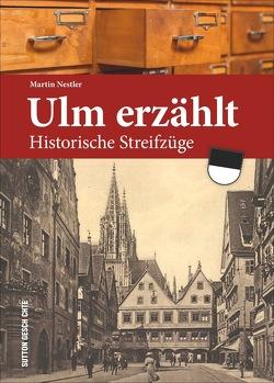 Ulm erzählt von Nestler,  Martin