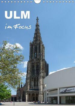 Ulm im Focus (Wandkalender 2018 DIN A4 hoch) von Huschka,  Klaus-Peter