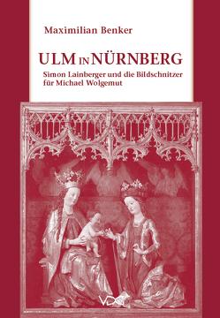 Ulm in Nürnberg von Benker,  Maximilian