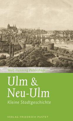 Ulm & Neu-Ulm von Petershagen,  Wolf-Henning
