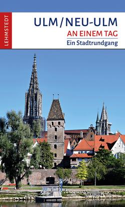 Ulm/Neu-Ulm an einem Tag von Meinhardt,  Christina