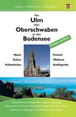 von Ulm über Oberschwaben an den Bodensee von Dreyer,  Roland, Engels,  Ernst