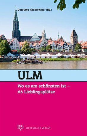 Ulm, wo es am schönsten ist von Rheinheimer,  Dorothee