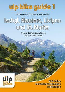 ULP Bike Guide Band 1 – Ischgl, Nauders, Livigno und St. Moritz von Preunkert,  Uli, Schaarschmidt,  Holger