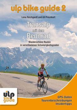 ULP Bike Guide Band 2 – Transalp mit dem Rennrad von Preunkert,  Uli, Reichgardt,  Lena