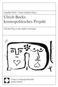 Ulrich Becks kosmopolitisches Projekt von Poferl,  Angelika, Sznaider,  Natan